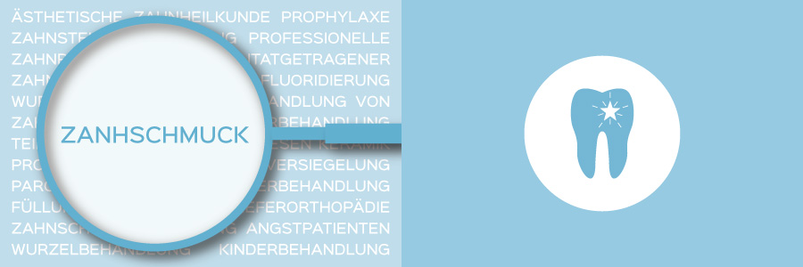 Überblicksbild des Themas Zahnschmuck - Zahnarztpraxis im Zerbster Zentrum - Zahnarzt Dr. med. Bernd Lux